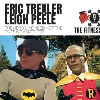 Eric Trexler and Leigh Peele EP 142: The Heroes We Need Not The Ones We Asked For