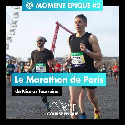 [MOMENT EPIQUE] Le Marathon de Paris de Nicolas Tourraine