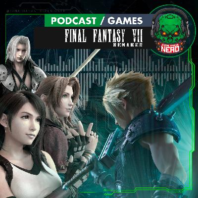 Fatal Error Nerd Games #97: Final Fantasy VII Remake