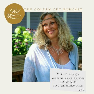 24: Spirituality and the Human Experience with Aurora Blue (Vicki Mack)