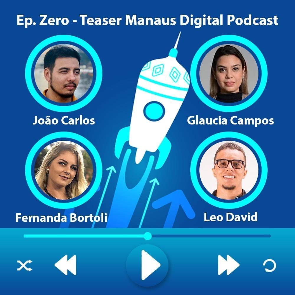 EP. #Zero - Teaser Manaus Digital Podcast