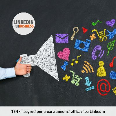 134 - LinkedIn Ads Secrets