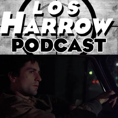 Los Harrow Pod 0074: Taxi Driver/King of Comedy