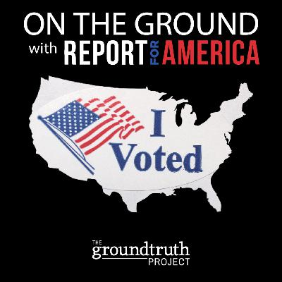 On the Ground: Election Episode – 2020 and Counting