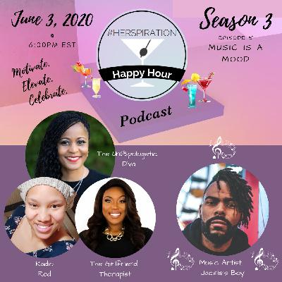 "Herspiration Happy Hour Season 3, Episode 5, ""Mood Changing Music: Love, Lust, and Everything Sexy w/ Music Artist and Songwriter, Jackie's Boy"