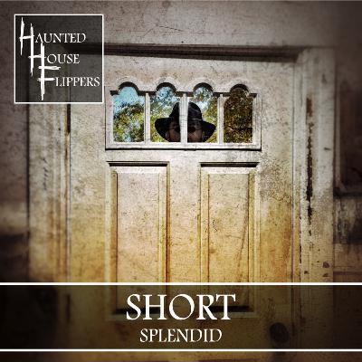 7.5 - HHF Short: Splendid