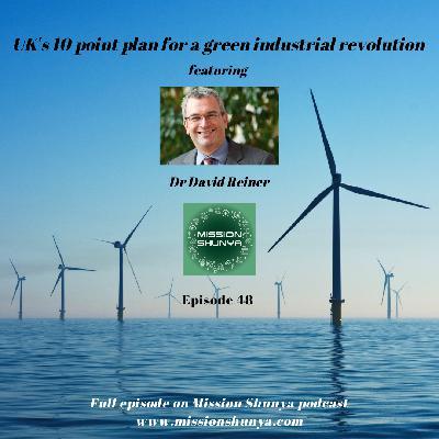 48: UK's 10 point plan for a green industrial revolution ft. Dr David Reiner