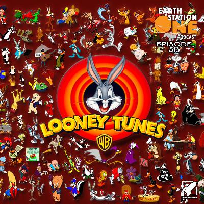 The Earth Station One Podcast - Looney Tunes