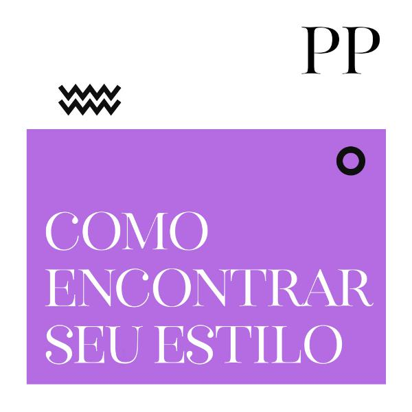 #06 Projeto Piloto: Como encontrar seu estilo
