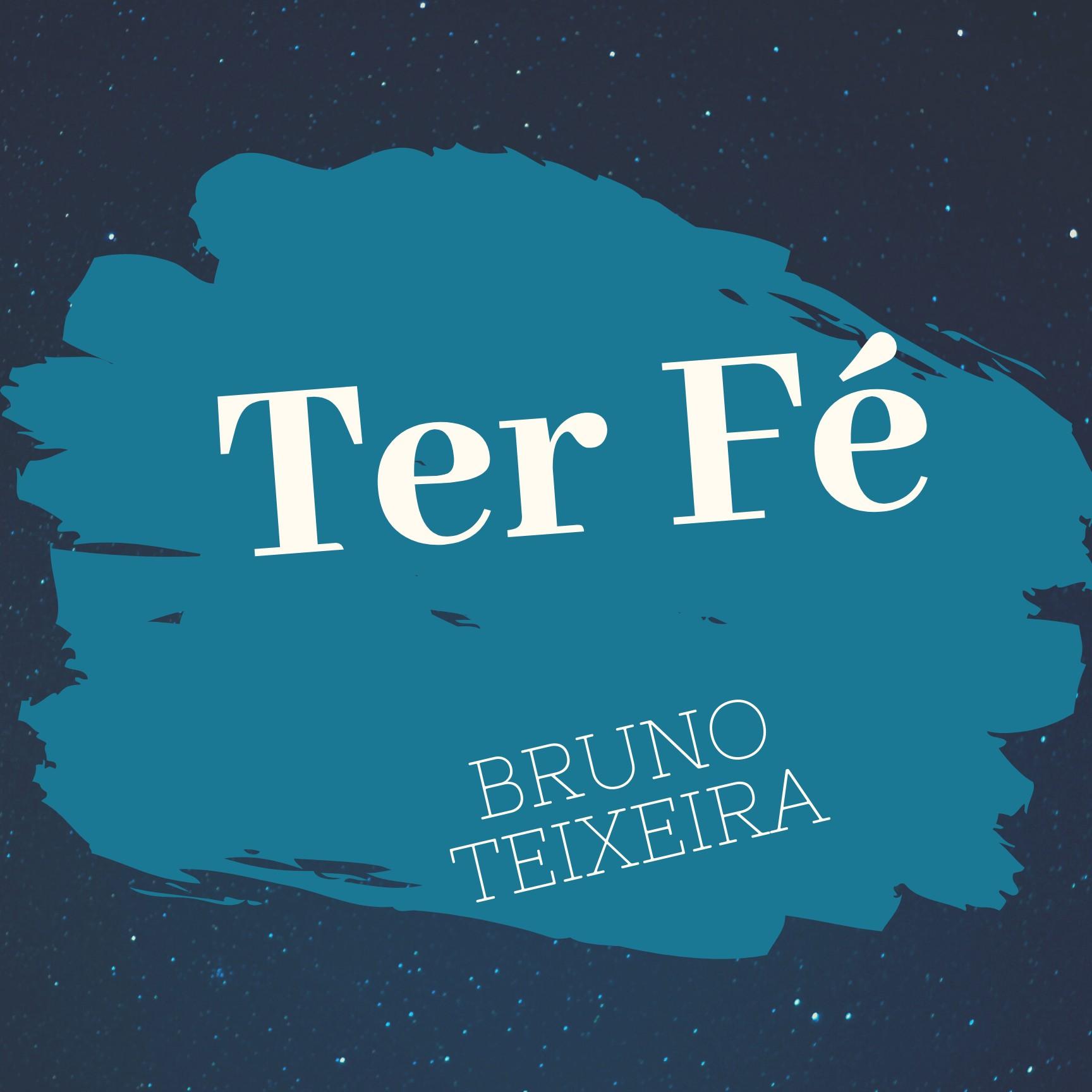 Ter Fé com Bruno Teixeira