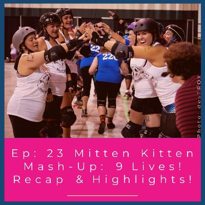 Ep: 23 Mitten Kitten Mash-Up: 9 Lives!