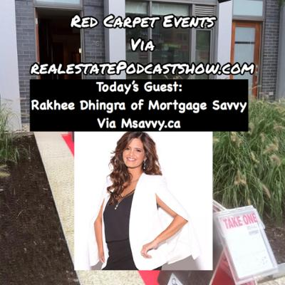 Episode 328: Red Carpet Podcast. Meet Rakhee at Mortgage Savvy