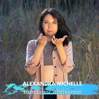 Kundalini Activation Process with Alexandra Michelle