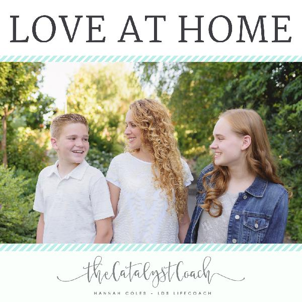 Ep 10: How To Create Love At Home Everyday