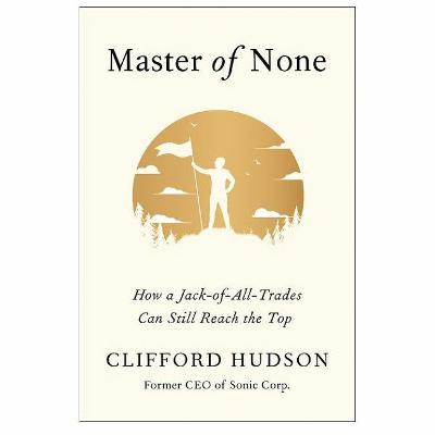 Podcast 830: Master of None - How a Jack-of-all-Trades Can Still Reach the Top with Clifford Hudson