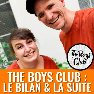 The Boys Club, le bilan + LA SUITE (oui !)