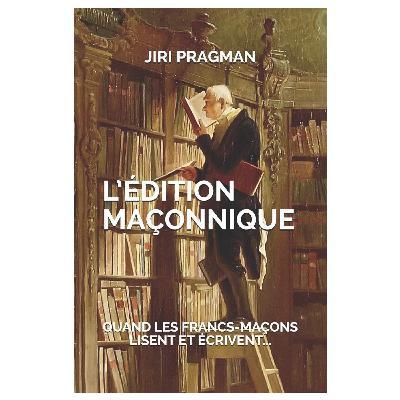 Jiri Pragman - L'édition maçonnique (ouvrage)