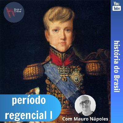 Período Regencial I: História do Brasil (aula 13)
