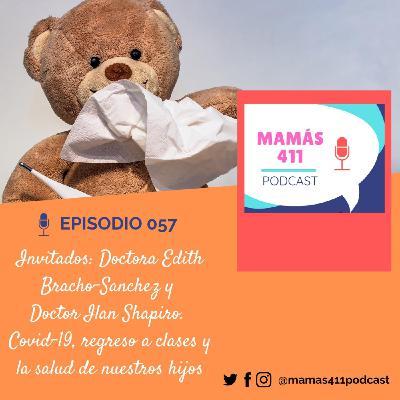 057 - Invitados: Dra Edith Bracho-Sanchez y Dr Ilan Shapiro.El regreso a clases yla salud de nuestros hijos