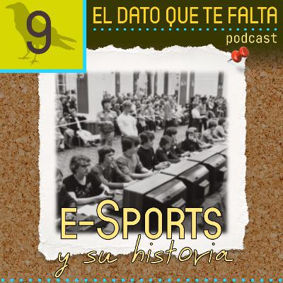 Episodio 9: e-Sports y su historia