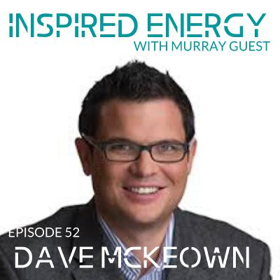 Episode 52 - Dave McKeown   Author of the Self-Evolved Leader