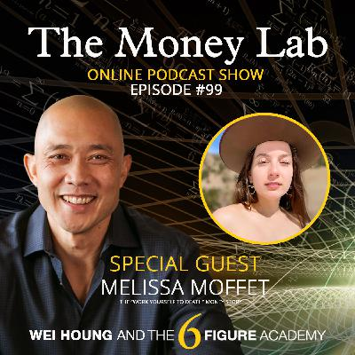 """Episode #99 - The """"Work Yourself To Death"""" Money Story with Guest Melissa Moffet"""
