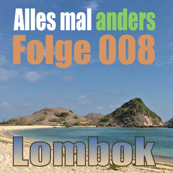 AMA 008: Lombok - Licht und Schatten im Paradies