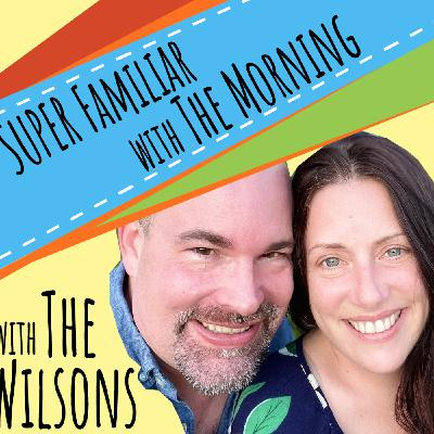 Wednesday, October 14, 2020 | Super Familiar with the Morning...with The Wilsons