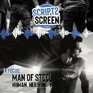In Focus: Man of Steel - Human, Hero, Hope