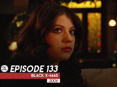 133: Black X-mas (2006)