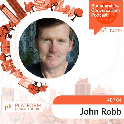 Ep. 04 John Robb - Beyond markets: sense-making and organising, in a world of open networks