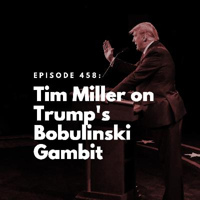 Tim Miller on Trump's Bobulinski Gambit