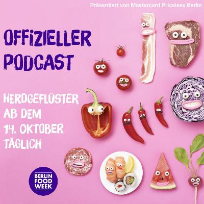 Berlin Food Week – Herdgeflüster Folge #5