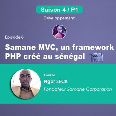 S4P1E6 - Samane MVC, un framework PHP créé au sénégal
