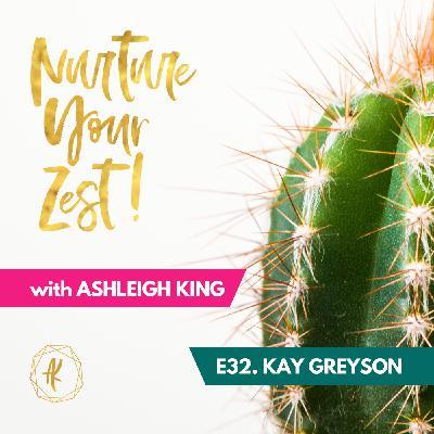 #NurtureYourZest Episode 32 with special guest Kay Greyson