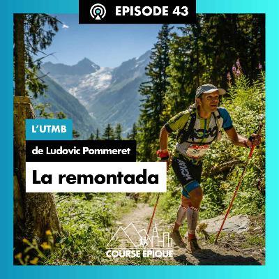 """#43 """"La remontada"""", l'UTMB de Ludovic Pommeret"""