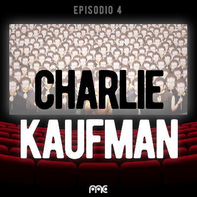 EP 004 | Estamos pensando en dejar a Charlie Kaufman