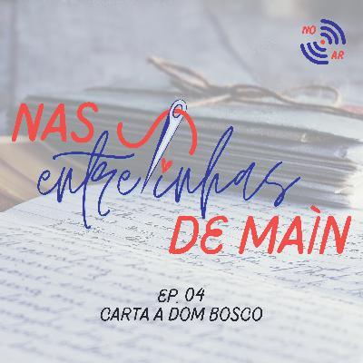 """Nas entrelinhas de Maín #4 - """"Carta a Dom Bosco""""   Isadora Lina"""