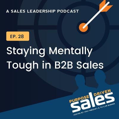 Episode 28: Staying Mentally Tough in B2B Sales