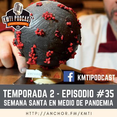 T2 - Episodio #35 - Semana Santa en medio de la Pandemia