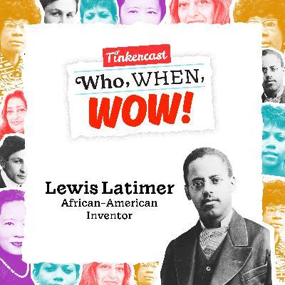 Lewis Latimer: Inventor