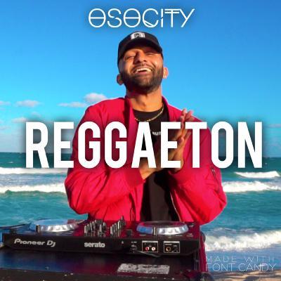 OSOCITY Reggaeton Mix   Flight OSO 110
