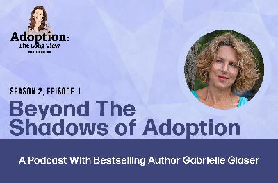Beyond The Shadow History of Adoption