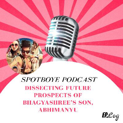 Ep. 33: Dissecting Future Prospects of Bhagyashree's Son, Abhimanyu
