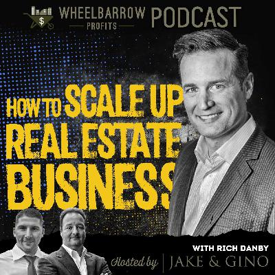 How To Scale Up A Real Estate Business With Rich Danby