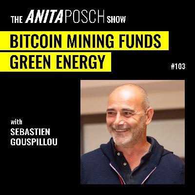 Sébastien Gouspillou: Bitcoin Mining Funds Green Energy