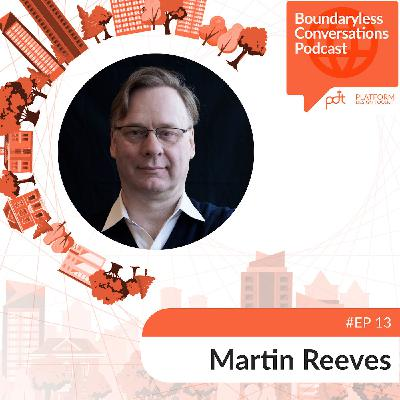 Ep.13 Martin Revees - Remaking the Case for Strategy in an Interdependent World