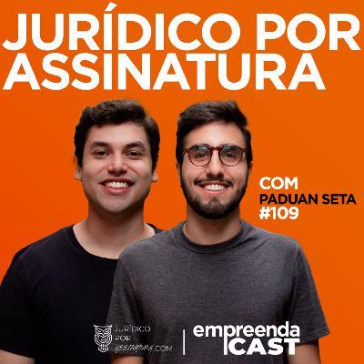 O jurídico deve ser simples com Henrique Paduan e Lucas Seta   #EP109