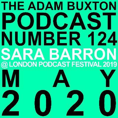 EP.124 - SARA BARRON AT LONDON PODCAST FESTIVAL 2019