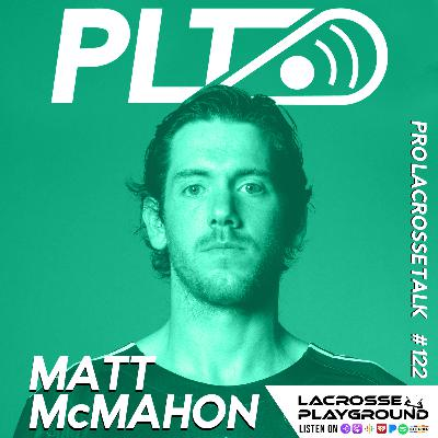 Matt McMahon: Becoming a Full-Time Pro Lacrosse Player and How Archers LC Can Improve in 2021 (Pro Lacrosse Talk Podcast #122)